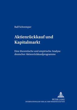 Aktienrückkauf und Kapitalmarkt von Schremper,  Ralf