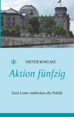 Aktion fünfzig von Kohlase,  Dieter