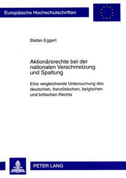 Aktionärsrechte bei der nationalen Verschmelzung und Spaltung von Eggert,  Stefan