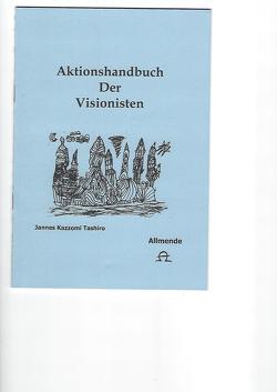 Aktionshandbuch der Visionisten von Tashiro,  Jannes K