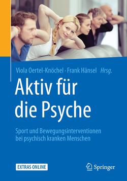 Aktiv für die Psyche von Hänsel,  Frank, Oertel-Knöchel,  Viola