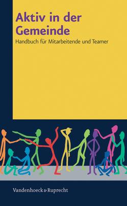 Aktiv in der Gemeinde von Dam,  Harmjan, Deibert-Dam,  Gaby, Dennerlein,  Norbert, Hahn,  Udo, Schulze-Berndt,  Hermann, Steinkühler,  Martina