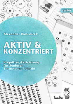 Aktiv& Konzentriert von Bubenicek,  Alexander