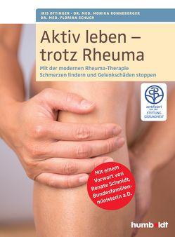 Aktiv leben – trotz Rheuma von Ottinger,  Iris, Ronneberger,  Dr. med. Monika, Schuch,  Dr. med. Florian
