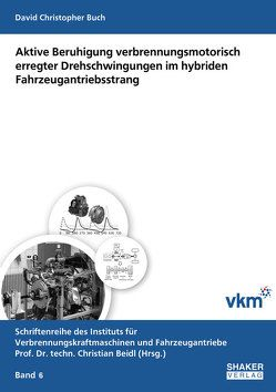 Aktive Beruhigung verbrennungsmotorisch erregter Drehschwingungen im hybriden Fahrzeugantriebsstrang von Buch,  David Christopher