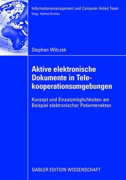 Aktive elektronische Dokumente in Telekooperationsumgebungen von Krcmar,  Prof. Dr. Helmut, Wilczek,  Stefan