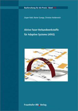 Aktive Faser-Verbundwerkstoffe für Adaptive Systeme. von Gumpp,  Rainer, Heidenreich,  Christian, Ruth,  Jürgen