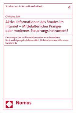 Aktive Informationen des Staates im Internet – Mittelalterlicher Pranger oder modernes Steuerungsinstrument? von Zott,  Christine
