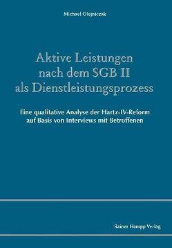 Aktive Leistungen nach dem SGB II als Dienstleistungsprozess von Olejniczak,  Michael