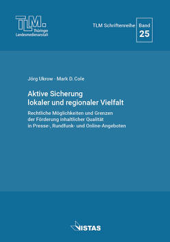 Aktive Sicherung lokaler und regionaler Vielfalt von Cole,  Mark D., Ukrow,  Jörg