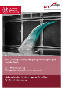 Aktive Strömungskontrolle zur Steigerung der Leistungsfähigkeit von Außenflügeln von Langhorst,  Claus-Philipp