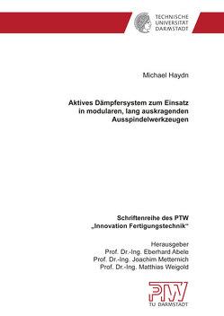 Aktives Dämpfersystem zum Einsatz in modularen, lang auskragenden Ausspindelwerkzeugen von Haydn,  Michael