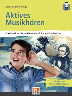 Aktives Musikhören von Biegholdt,  Georg