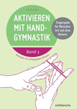 Aktivieren mit Handgymnastik von Henze,  Birgit