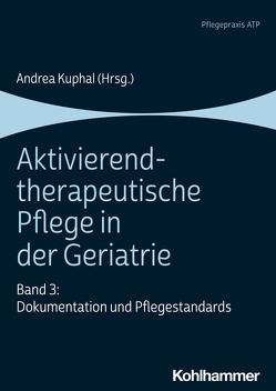 Aktivierend-therapeutische Pflege in der Geriatrie von Kuphal,  Andrea