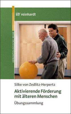 Aktivierende Förderung mit älteren Menschen von Zedlitz-Herpertz,  Silke von