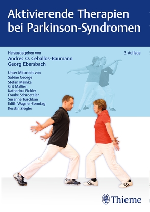 Aktivierende Therapien bei Parkinson-Syndromen von Ceballos-Baumann,  Andres O., Ebersbach,  Georg