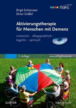 Aktivierungstherapie für Menschen mit Demenz – MAKS von Eichenseer,  Birgit, Gräßel,  Elmar