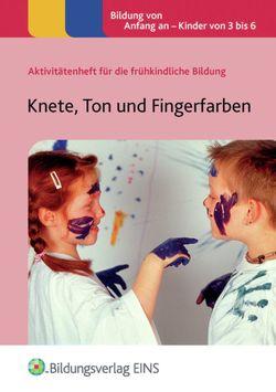Aktivitätenhefte für die frühkindliche Bildung / Knete, Ton und Fingerfarben von Frankish,  Lorraine