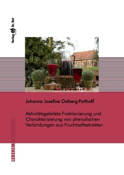 Aktivitätsgeleitete Fraktionierung und Charakterisierung von phenolischen Verbindungen aus Fruchtsaftextrakten von Ostberg-Potthoff,  Johanna Josefine