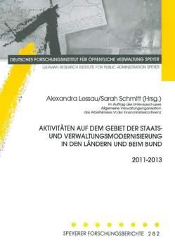 Aktivitäten auf dem Gebiet der Staats- und Verwaltungsmodernisierung in den Ländern und beim Bund 2011-2013 von Lessau,  Alexandra, Schmitt,  Sarah