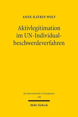 Aktivlegitimation im UN-Individualbeschwerdeverfahren von Wolf,  Anne-Katrin