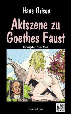 Aktszene zu Goethes Faust von Grison,  Hans