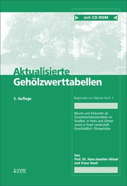 Aktualisierte Gehölzwerttabellen von Bethge,  Klaus, Hötzel,  Hans J, Hund,  Franz, Koch,  Werner, Mattheck,  Claus