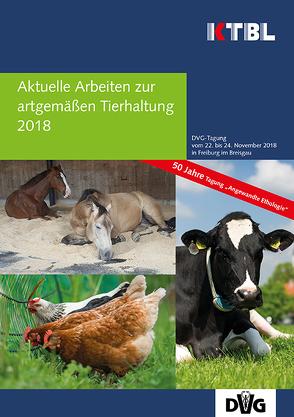 Aktuelle Arbeiten zur artgemäßen Tierhaltung 2018