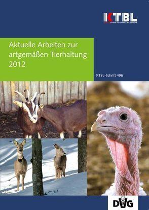 Aktuelle Arbeiten zur artgemäßen Tierhaltung 2012