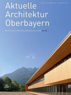Aktuelle Architektur Oberbayern von Baumeister,  Nicolette