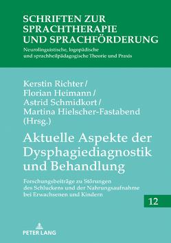 Aktuelle Aspekte der Dysphagiediagnostik und Behandlung von Heimann,  Florian, Hielscher-Fastabend,  Martina, Richter,  Kerstin, Schmidkort,  Astrid