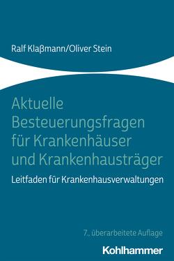 Aktuelle Besteuerungsfragen für Krankenhäuser und Krankenhausträger von Klaßmann,  Ralf, Stein,  Oliver