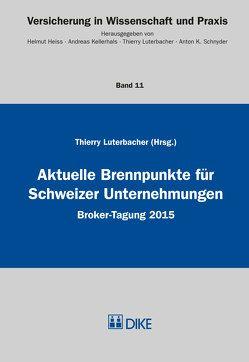 Aktuelle Brennpunkte für Schweizer Unternehmungen von Luterbacher,  Thierry