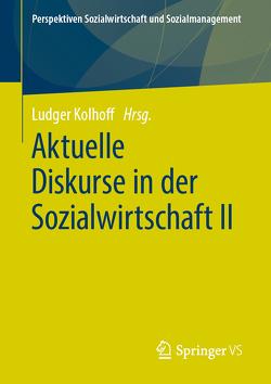 Aktuelle Diskurse in der Sozialwirtschaft II von Kolhoff,  Ludger
