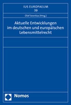 Aktuelle Entwicklungen im deutschen und europäischen Lebensmittelrecht von Sosnitza,  Olaf