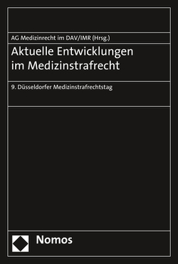 Aktuelle Entwicklungen im Medizinstrafrecht von Arbeitsgemeinschaft Medizinrecht im Deutschen Anwaltverein,  Berlin, , Institut für Rechtsfragen der Medizin Düsseldorf