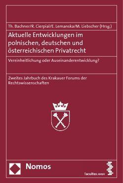 Aktuelle Entwicklungen im polnischen, deutschen und österreichischen Privatrecht von Bachner,  Thomas, Cierpial,  Romana, Lemanska,  Elzbieta, Liebscher,  Marc