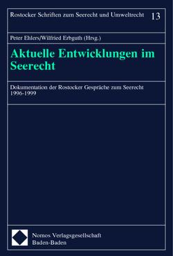 Aktuelle Entwicklungen im Seerecht von Ehlers,  Peter, Erbguth,  Wilfried