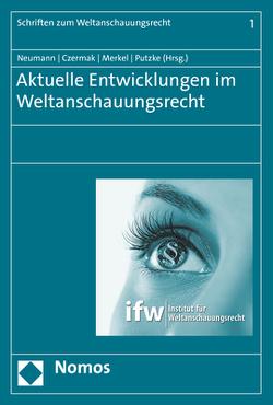 Aktuelle Entwicklungen im Weltanschauungsrecht von Czermak,  Gerhard, Merkel,  Reinhard, Neumann,  Jacqueline, Putzke,  Holm