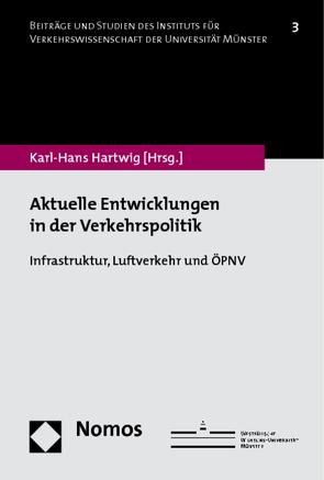 Aktuelle Entwicklungen in der Verkehrspolitik von Hartwig,  Karl-Hans