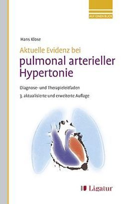 Aktuelle Evidenz bei pulmonal arterieller Hypertonie von Klose,  Hans