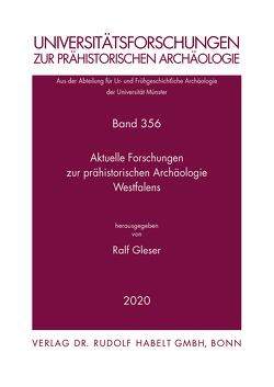 Aktuelle Forschungen zur prähistorischen Archäologie Westfalens von Gleser,  Ralf