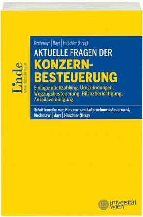 Aktuelle Fragen der Konzernbesteuerung von Hirschler,  Klaus, Kirchmayr,  Sabine, Lachmayer,  Edeltraud, Mayr,  Gunter, Zöchling,  Hans