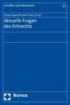 Aktuelle Fragen des Erbrechts von Bayer,  Walter, Koch,  Elisabeth