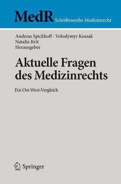 Aktuelle Fragen des Medizinrechts von Kossak,  Volodymyr, Kvit,  Natalia, Spickhoff,  Andreas