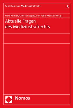 Aktuelle Fragen des Medizinstrafrechts von Jaeger,  Christian, Kudlich,  Hans, Montiel,  Juan Pablo