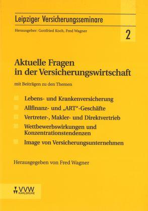 Aktuelle Fragen in der Versicherungswirtschaft von Jacobus,  Rainer M, Koch,  Gottfried, Wagner,  Fred, Weidenfeld,  Gerd, Wricke,  Götz