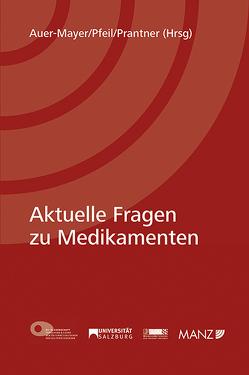Aktuelle Fragen zu Medikamenten von Auer-Mayer,  Susanne, Pfeil,  Walter J., Prantner,  Michael