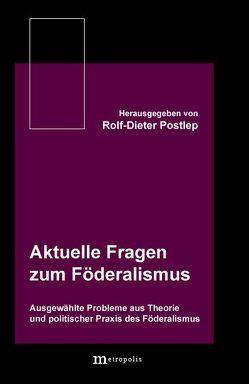 Aktuelle Fragen zum Föderalismus von Postlep,  Rolf D